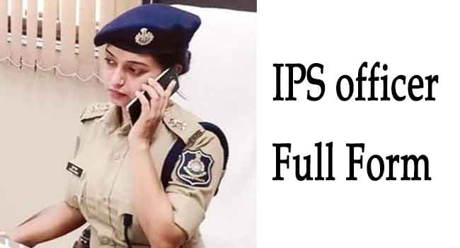 IPS full form in hindi | IPS officer ka full form kya hota hai hindi mein